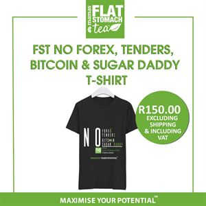 FST - No Forex , Tenders , Bitcoin and Sugar Daddy T- Shirt